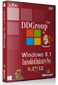 Windows 8.1 Embedded Industry Pro x86 [ v.17.12 ] by DDGroup™ [ Ru ]