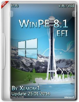 Win8.1 PE x86/x64 EFI by Xemom1 Update 25.01.2014 [Ru]