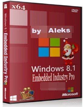 Windows Embedded 8.1 Industry Pro by Aleks v 07.02.14 (x64)