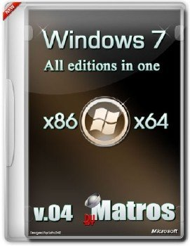 Windows7M x64x86 all edition in one disk plus WPI from Matros 04