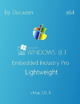Windows Embedded 8.1 Industry Pro Lightweight v.MacOSX by Ducazen