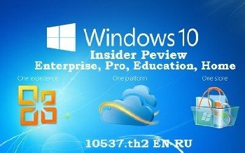 Microsoft Windows 10 Enterprise-Pro-Education-Home Insider Preview 10537 th2 x64 EN-RU FULL