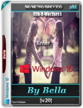 Windows 10 Enter TH-2-Ver.1511 ( No Metro Grey Ico )-(x86) By Bella and Mariya v 20..iso