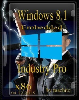 Windows Embedded 8.1 Industry Pro with Update x86 by machito [Ru]