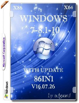 Windows 7-8.1-10 with Update (x86-x64) AIO [86in1] adguard (v16.07.26)