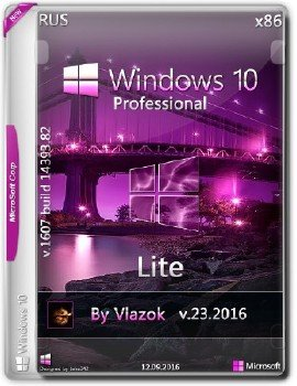Windows 10 Pro 10.0.14393(1607) Lite by vlazok v.23 2016