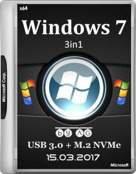 Windows 7 3in1 x64 & USB 3.0 + M.2 NVMe by AG Март 2017