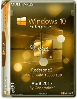 Windows 10 Корпоративная v.1703 RS2 by Generation2 (X64) (Rus/Multi7) [13/04/2017]
