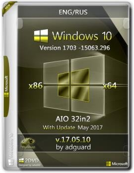 Windows 10 Version 1703 with Update 15063.296 AIO 32in2 adguard v17.05.10