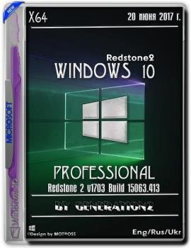 Windows 10 Professional Redstone 2 v1703 Build 15063.413 by Generation2(x64)