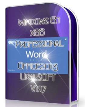 Windows 8.1x86 Pro & Office2013 UralSOFT v.1.17