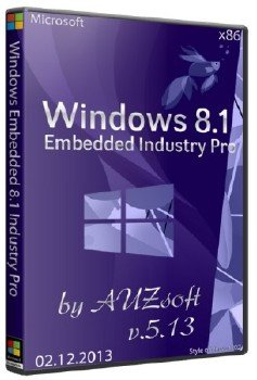 Windows Embedded 8.1 Indusry Pro x86 AUZsoft v.5.13 [Ru]