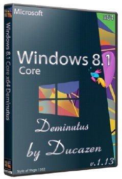 Windows 8.1 Core x64 Deminutus v.1.13 by Ducazen (2013) Русский