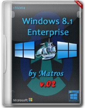 Windows 8.1 Enterprise by Matros v.02 (32bit+64bit) (2014) [Rus]