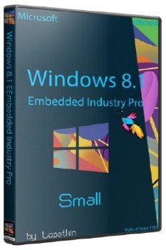 Microsoft Windows 8.1 Embedded Industry Pro 6.3.9600 x86-х64 RU Small