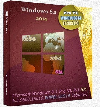 Microsoft Windows 8.1 Pro VL 6.3.9600.16610.WINBLUES14 x86-X64 RU Tablet PC SM