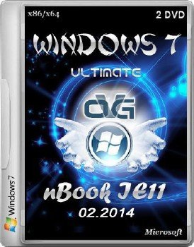 Windows 7 Ultimate Ru x86/x64 nBook IE11 by OVGorskiy® 02.2014 2 DVD [Ru]