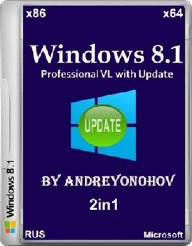 Windows 8.1 Professional VL with Update 2in1 by Andreyonohov (x86/x64/RUS/2014)