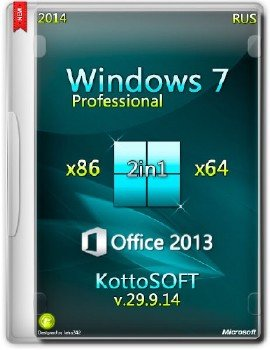 Windows7 Professional Office 2013 KottoSOFT V.29.9.14 (x86x64)