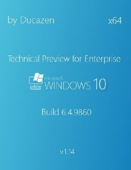 Windows 10 Technical Preview for Enterprise Build 6.4.9860 x64 by Ducazen