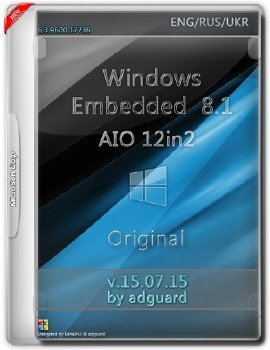 Windows Embedded 8.1 with Update (x86-x64) AIO [12in2] adguard