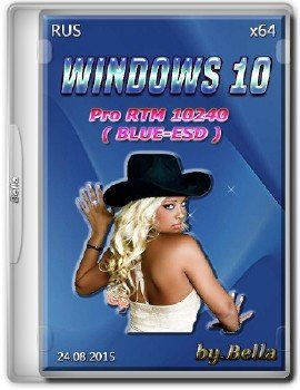 Windows 10 x64 Pro RTM 10240 ( BLUE-ESD ) BY Bella (RU)..iso
