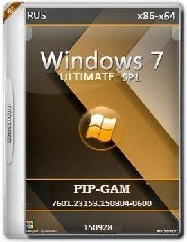 Microsoft Windows 7 Ultimate SP1 7601.23153.150804-0600 x86-x64 RU PIP-GAM
