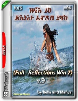 Windows 10 Enter LTSB 240 ( Full - Reflections Win 7 ) x (64) by Bella and Mariya ( v 9.)..iso