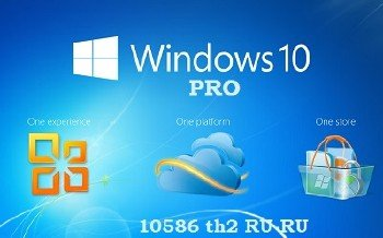 Microsoft Windows 10 Pro 10586 th2 x86-x64 RU 3x1 November Updates
