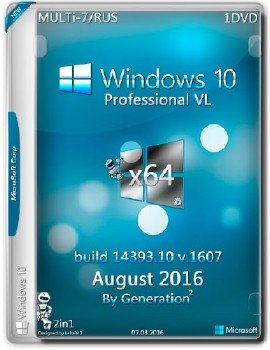 Windows 10 Pro VL x64 build 14393.10 v.1607 ESD August 2016 by Generation2