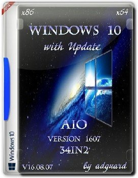 Windows 10, Version 1607 with Update (x86-x64) AIO [34in2] adguard (v16.08.07)