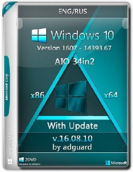 Windows 10 Version 1607 with Update 14393.67 AIO 34in2 adguard v16.08.10 (x86-x64) (2016) [Eng/Rus]