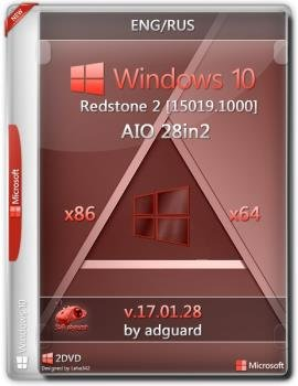 Windows 10 Redstone 2 [15019.1000] (x86-x64) AIO [28in2] adguard (v17.01.28)