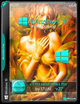 Windows 10 Pro 15063.250 v.1703 by IZUAL v.27 (x64) (2017) [Rus]