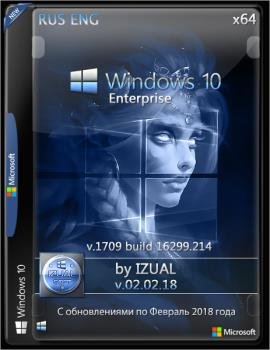 Windows 10 Enter 1709 With Update (16299.214) x64 by IZUAL v02.02.18