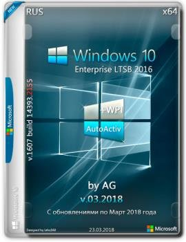 Windows 10 Enterprise LTSB x64 14393.2155 + WPI by AG v.03.2018