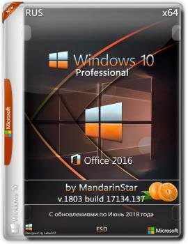 Windows 10 Pro (1803) X64 + Office 2016 by MandarinStar (esd)