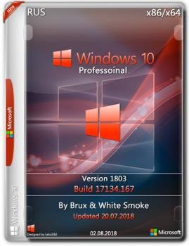 Windows 10 Pro 10 10.0.17134.1 [V. 1803] + WPI (20.07.2018) ~2in1~ [by Brux & White Smoke] (x86/x64)