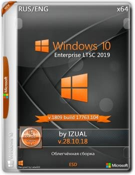 Windows 10 Enterprise LTSC 2019 17763.104 Version 1809 (x64) _IZUAL_28_10_18