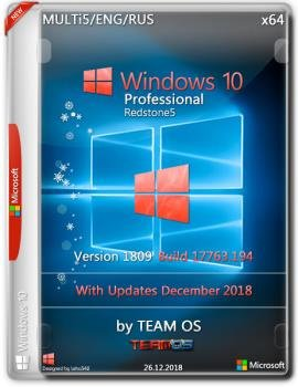 Windows 10 Pro x64 RS5 1809.17763.194 Dec2018 by TEAM OS