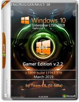 Windows 10 Enterprise LTSC x64 1809 Gamer Edition by Team-LiL v.2.2