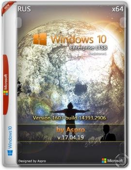 Windows 10 Enterprise LTSB 2016 v.17.04.19 by Aspro 64bit