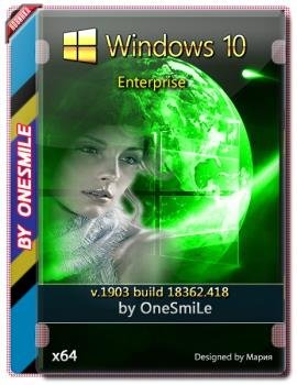 Windows 10 Enterprise 1903 18362.418 by OneSmiLe 64bit