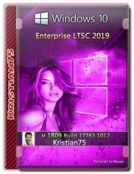 Windows 10 Enterprise LTSC 2019 v1809 build 17763.1012 (x64) by Kristian75